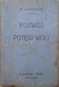 Witold Lutosławski • Rozwój potęgi woli przez psychofizyczne ćwiczenia