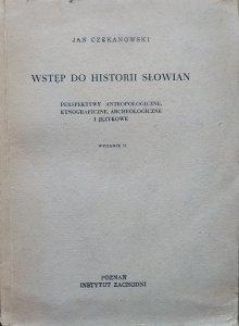 Jan Czekanowski • Wstęp do historii Słowian. Perspektywy antropologiczne, etnograficzne, archeologiczne i językowe