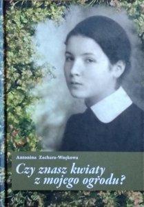 Antonina Zachara-Wnękowa • Czy znasz kwiaty z mojego ogrodu?