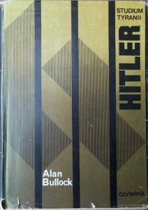 Allan Bullock • Hitler. Studium tyranii
