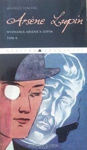 Maurice Leblanc • Arsene Lupin tom 6. Wyznania Arsene'a Lupin