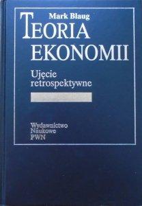 Mark Blaug • Teoria ekonomii. Ujęcie retrospektywne