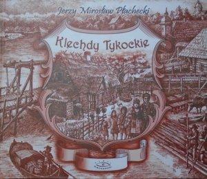 Jerzy Mirosław Płachecki • Klechdy Tykockie