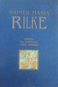 Rainer Maria Rilke • Sonety do Orfeusza i inne wiersze