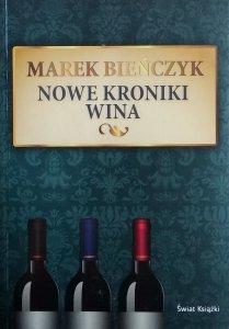 Marek Bieńczyk • Nowe kroniki wina