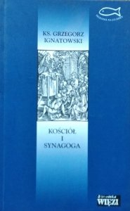 Grzegorz Ignatowski • Kościół i synagoga