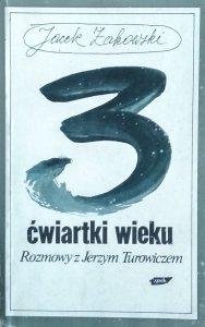 Jacek Żakowski • 3 ćwiartki wieku. Rozmowy z Jerzym Turowiczem