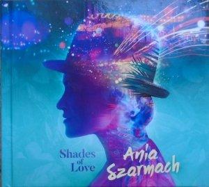 Ania Szarmach • Shades of Love • CD