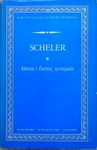 Max Scheler • Istota i formy sympatii