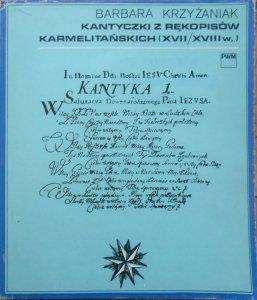 Barbara Krzyżaniak • Kantyczki z rękopisów karmelitańskich XVII/XVIII wieku