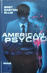 Bret Easton Ellis • American Psycho