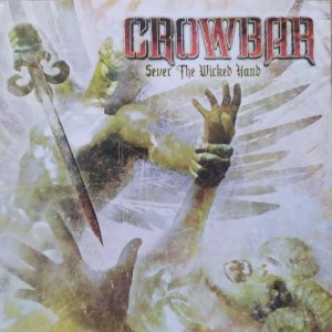 Crowbar • Sever the Wicked Hand • CD