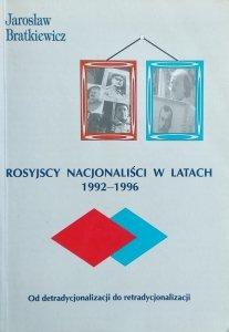 Jarosław Bratkiewicz • Rosyjscy nacjonaliści w latach 1992-1996. Od detradycjonalizacji do retradycjonalizacji
