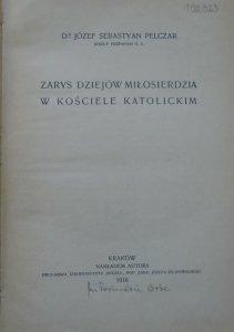 Dr Józef Sebastyan Pelczar • Zarys dziejów miłosierdzia w kościele katolickim