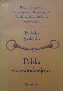Halszka Szołdrska • Polska wczesnodziejowa