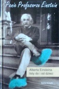Alice Calaprice • Panie Profesorze Einstein. Alberta Einsteina listy do i od dzieci