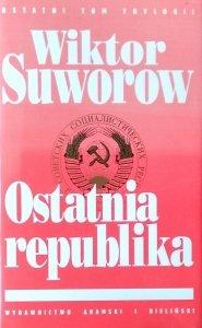Wiktor Suworow • Ostatnia republika