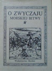 Jakub Zdzisław Lichański • O zwyczaju morskiej bitwy