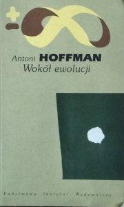 Antoni Hoffman • Wokół ewolucji
