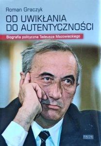 Roman Graczyk • Od uwikłania do autentyczności