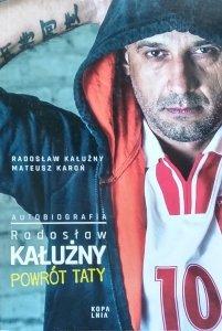 Radosław Kałużny • Powrót taty. Autobiografia