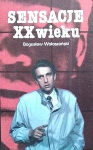 Bogusław Wołoszański • Sensacje XX wieku