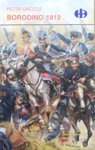 Piotr Dróżdż • Borodino 1812