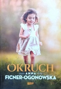 Anna Ficner-Ogonowska • Okruch