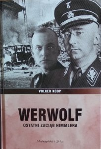 Volker Koop • Werwolf. Ostatni zaciąg Himmlera