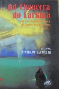 Stanisław Barańczak • Od Chaucera do Larkina. 400 nieśmiertelnych wierszy, 125 poetów anglojęzycznych z 8 stuleci