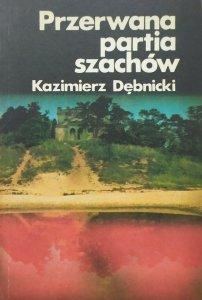 Kazimierz Dębnicki • Przerwana partia szachów