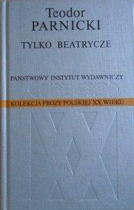 Teodor Parnicki • Tylko Beatrycze