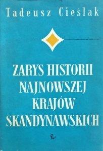 Tadeusz Cieślak • Zarys historii najnowszej krajów skandynawskich