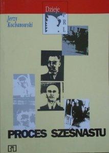 Jerzy Kochanowski • Proces szesnastu