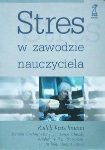 Rudolf Kretschmann • Stres w zawodzie nauczyciela