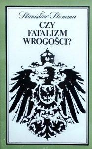 Stanisław Stomma • Czy fatalizm wrogości?