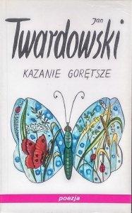 Jan Twardowski • Kazania gorętsze