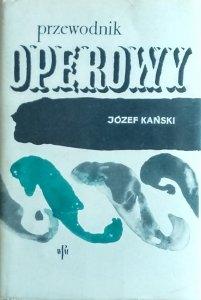 Józef Kański • Przewodnik operowy