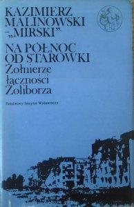 Kazimierz Malinowski 'Mirski' • Na północ od Starówki. Żołnierze łączności Żoliborza