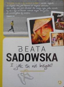 Beata Sadowska • I jak tu nie biegać!