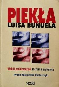 Iwona Kolasińska-Pasterczyk • Piekła Luisa Bunuela. Wokół problematyki sacrum i profanum