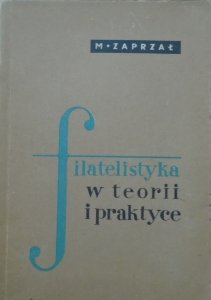 M. Zaprzał • Filatelistyka w teorii i praktyce