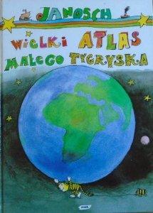 Janosch • Wielki atlas małego tygryska