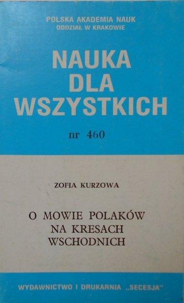 Zofia Kurzowa • O mowie Polaków na Kresach Wschodnich