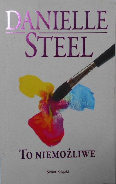 Danielle Steel • To niemożliwe