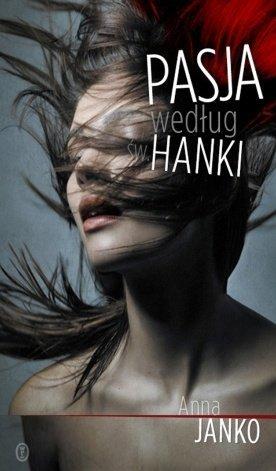 Anna Janko • Pasja według św. Hanki