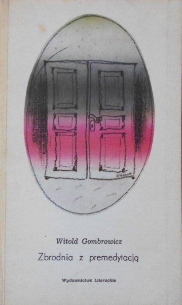 Witold Gombrowicz • Zbrodnia z premedytacją