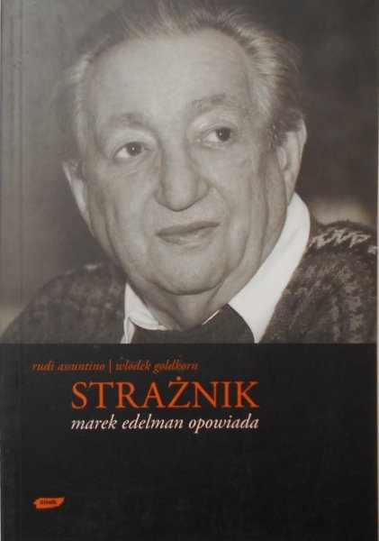 Assuntino, Goldkorn • Marek Edelman opowiada. Strażnik