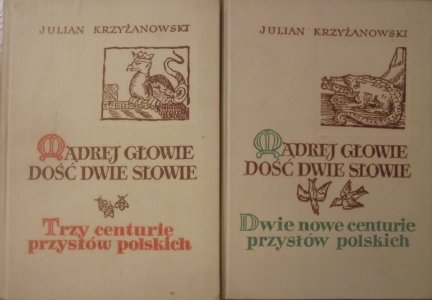 Julian Krzyżanowski • Mądrej głowie dość dwie słowie [przysłowia polskie] [Danuta Staszewska]