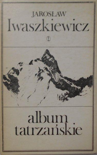 Jarosław Iwaszkiewicz • Album tatrzańskie